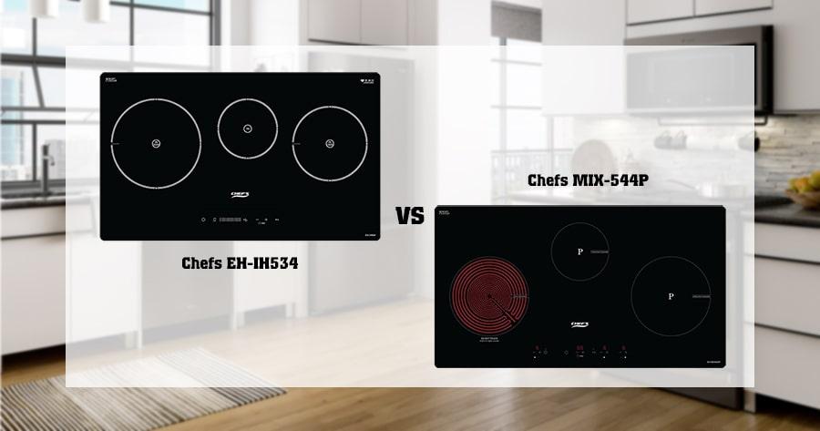 So sánh bếp từ Chefs EH-IH534 và Chefs MIX-544P