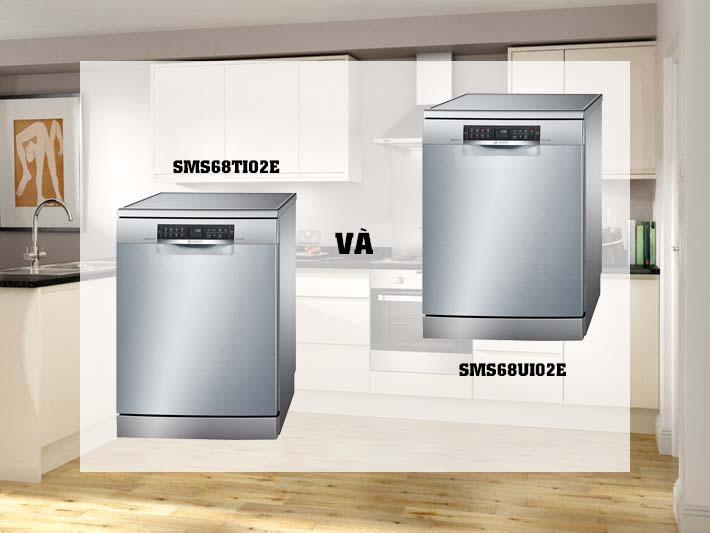 So sánh máy rửa bát Bosch SMS68TI02E và Bosch SMS68UI02E