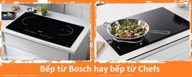 Quyết định mua bếp từ Bosch hay bếp từ Chefs