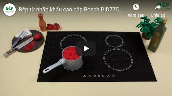 Video giới thiệu bếp từBosch PID775DC1E