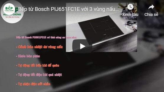 Video giới thiệu bếp từBosch PIJ651FC1E