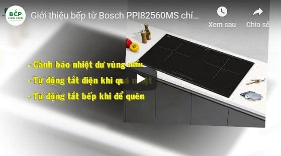 VideoGiới thiệu bếp từ Bosch PPI82560MS