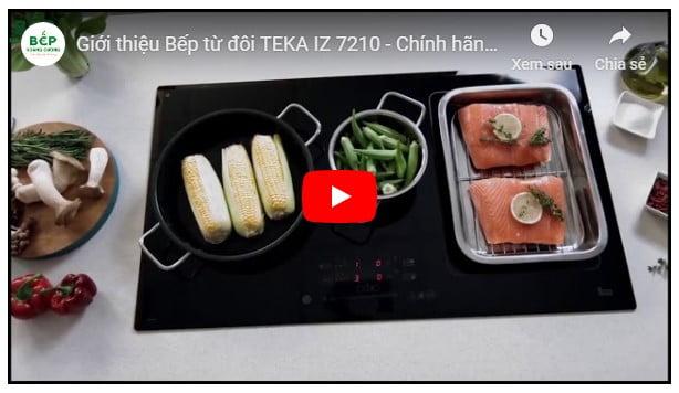 Video giới thiệu bếp từ đôi TEKA IZ 7210