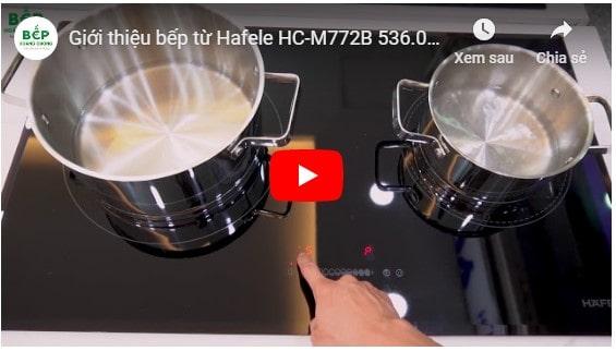Video giới thiệu bếp từ Hafele HC-M772B 536.01.815