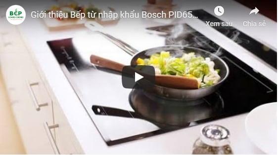 Giới thiệu Bếp từ nhập khẩu Bosch PID651DC5E