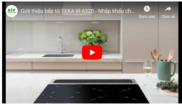Video giới thiệu bếp từ TEKA IR 6320