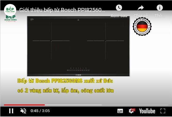 Video giới thiệu bếp từ đôiBOSCH PPI82560MS - Model mới