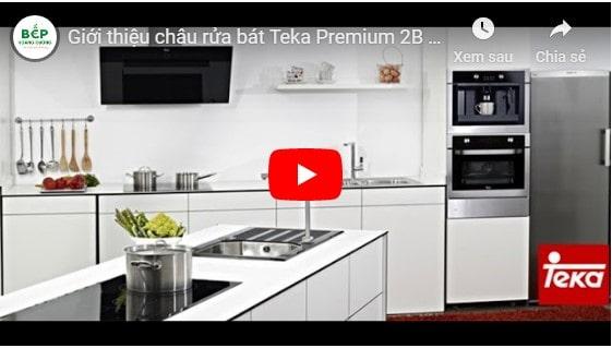 Giới thiệu châu rửa bát Teka Premium 2B - Dòng cao cấp