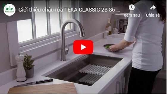 Video giới thiệu chậu rửa Teka Classic 2b 86 cao cấp