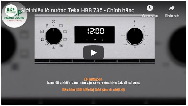 Video giới thiệu lò nướng đa năngTEKA HBB 735