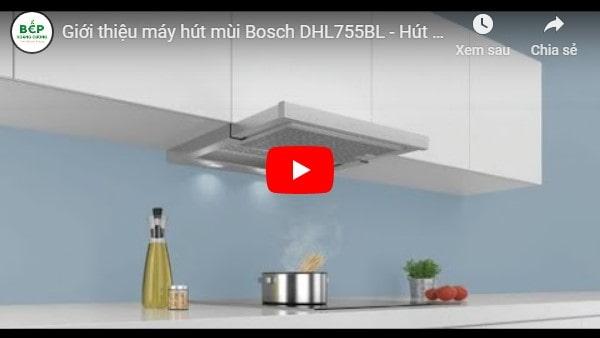 Video giới thiệu máy hút mùi Bosch DHL755BL lắp đặt âm tủ