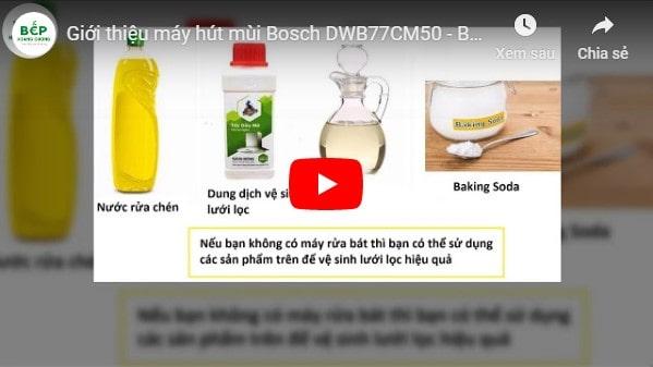 Video giới thiệu máy hút mùi Bosch DWB77CM50