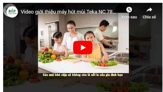 Video giới thiệu máy hút mùi Teka NC 780