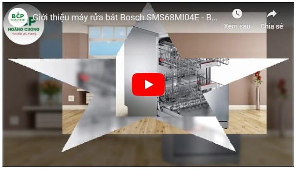 Video giới thiệu máy rửa bát Bosch SMS68MI04E